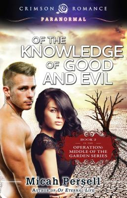Of the Knowledge of Good and Evil - Persell, Micah
