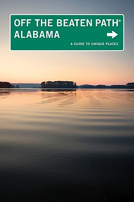 Off the Beaten Path Alabama: A Guide to Unique Places - Martin, Gay N, and Finch, Jackie Sheckler