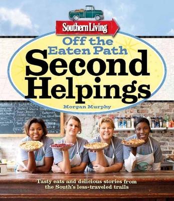 Off the Eaten Path: Second Helpings - Murphy, Morgan