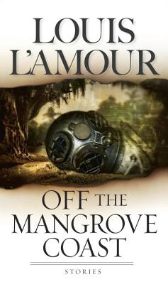 Off the Mangrove Coast: Stories - L'Amour, Louis
