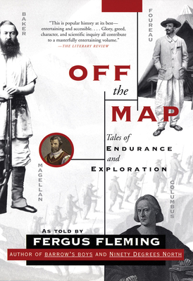 Off the Map: Tales of Endurance and Exploration - Fleming, Fergus (As Told by)