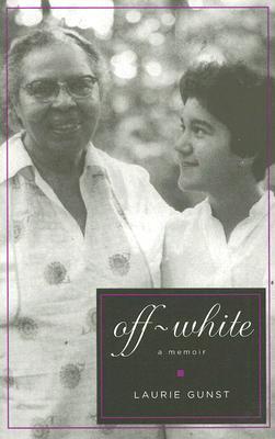 Off-White: A Memoir - Gunst, Laurie