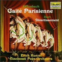 Offenbach: Gaîté Parisienne; Ibert: Divertissement - Cincinnati Pops Orchestra; Erich Kunzel (conductor)