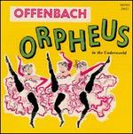 Offenbach: Orpheus in the Underworld