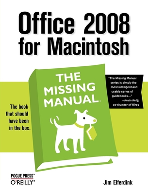 Office 2008 for Macintosh: The Missing Manual - Elferdink, Jim