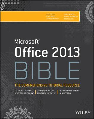Office 2013 Bible - Bucki, Lisa A., and Alexander, Michael, and Groh, Michael R.