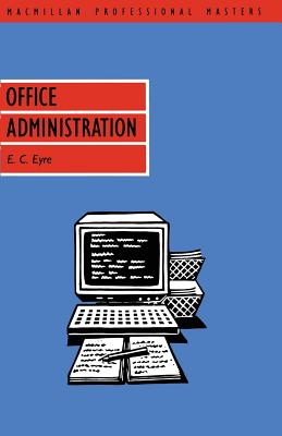 Office Administration - Eyre, E.C.