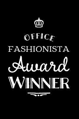 Office Fashionista Award Winner: 110-Page Blank Lined Journal Funny Office Award Great for Coworker, Boss, Manager, Employee Gag Gift Idea - Press, Kudos Media