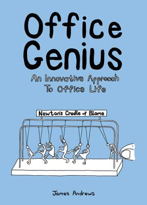Office Genius: An Innovative Approach to Office Life - Andrews, James