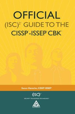 Official (Isc)2(r) Guide to the Cissp(r)-Issep(r) Cbk(r) - Matthews, Bruce (Contributions by), and Hansche, Susan (Editor), and Armstrong, Helen (Contributions by)