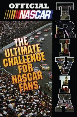 Official NASCAR Trivia: The Ultimate Challenge for NASCAR Fans - NASCAR