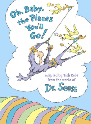 Oh, Baby, the Places You'll Go! - Rabe, Tish