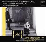 {OH!}: Johann Friedrich Schreyfogel, Christoph Schaffrath, Gasparo Visconti