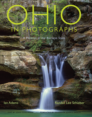 Ohio in Photographs: A Portrait of the Buckeye State - Adams, Ian (Photographer), and Schieber, Randall Lee (Photographer), and Fleischman, John (Introduction by)