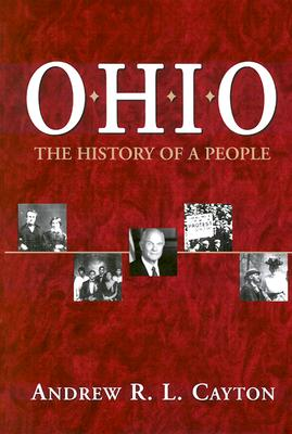 Ohio: The History of a People - Cayton, Andrew R L