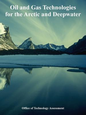 Oil and Gas Technologies for the Arctic and Deepwater - Office of Technology Assessment