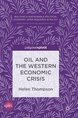 Oil and the Western Economic Crisis - Thompson, Helen