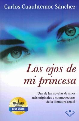 Ojos de Mi Princesa - Sanchez, Carlos Cuauhtemoc