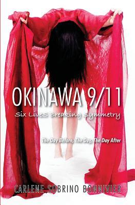 Okinawa 9/11: Six Lives Breaking Symmetry - Bonnivier, Carlene Sobrino