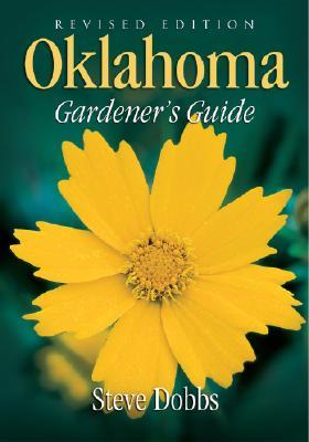 Oklahoma Gardener's Guide - Dobbs, Steve, Dr.