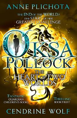 Oksa Pollock: The Heart of Two Worlds - Plichota, Anne, and Wolf, Cendrine, and Rose, Sue (Translated by)