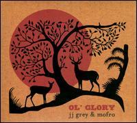 Ol' Glory - JJ Grey & Mofro