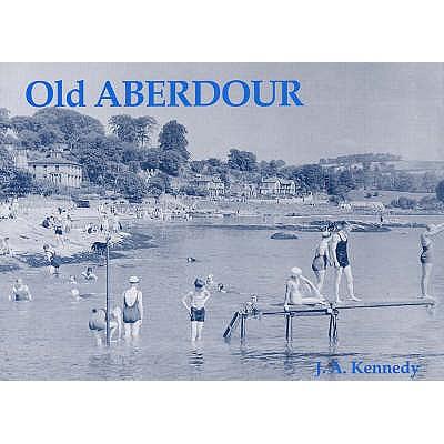 Old Aberdour - Kennedy, J.A.