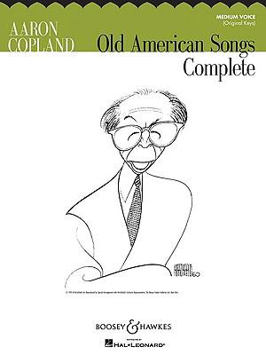 Old American Songs Complete: Medium Voice (Original Keys) - Copland, Aaron (Composer)