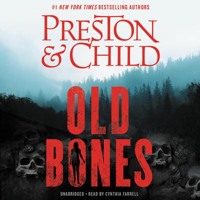 Old Bones - Preston, Douglas, and Child, Lincoln, and Farrell, Cynthia (Read by)