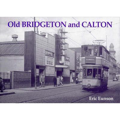Old Bridgeton and Calton - Eunson, Eric