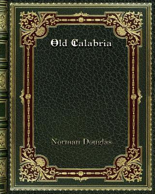 Old Calabria - Douglas, Norman
