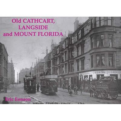 Old Cathcart, Langside and Mount Florida - Eunson, Eric