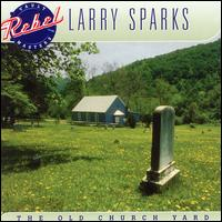 Old Church Yard - Larry Sparks