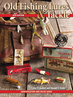 Old Fishing Lures & Tackle - Luckey, Carl F, and Lewis Russell E