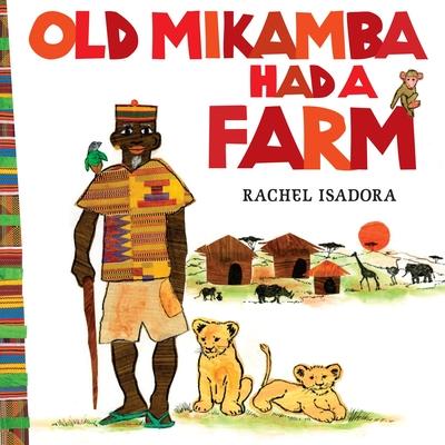 Old Mikamba Had a Farm -