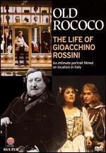 Old Rococo: The Life of Gioacchino Rossini - Colin Nears