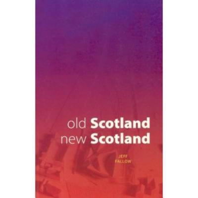 Old Scotland, New Scotland - Fallow, Jeff