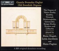 Old Swedish Organs - Hans Fagius (organ); Lena Jacobson (organ)