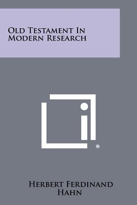 Old Testament in Modern Research - Hahn, Herbert Ferdinand