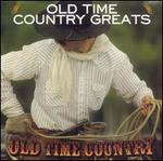 Old Time Country: Old Time Country Greats