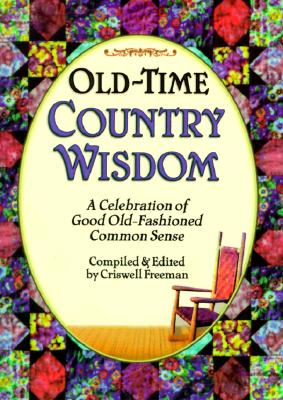 Old-Time Country Wisdom - Freeman, Crisswell