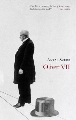 Oliver VII - Szerb, Antal, and Rix, Len (Translated by)