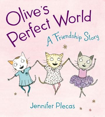 Olive's Perfect World: A Friendship Story -