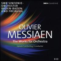 Olivier Messiaen: The Works for Orchestra - Florent Boffard (piano); Franz Lang (xylorimba); Gunhild Ott (flute); Horst Friedel (vibraphone);...