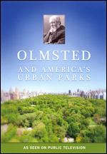 Olmsted and America's Urban Parks - Rebecca Messner