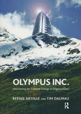 Olympus Inc: Intervening for Cultural Change in Organizations - Neville, Bernie, and Dalmau, Tim