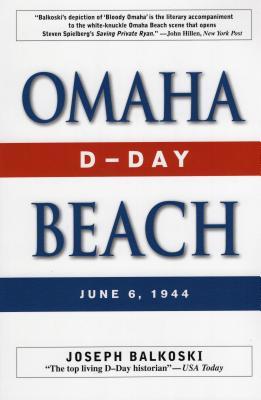 Omaha Beach: D-Day, June 6, 1944 - Balkoski, Joseph