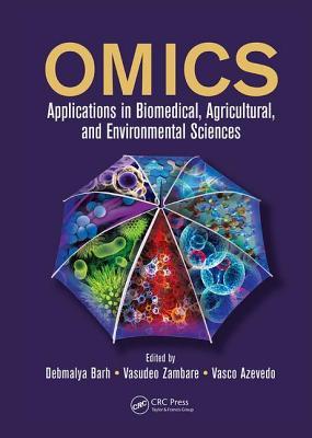 OMICS: Applications in Biomedical, Agricultural, and Environmental Sciences - Barh, Debmalya (Editor), and Zambare, Vasudeo (Editor), and Azevedo, Vasco (Editor)