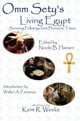 Omm Sety's Living Egypt: Surviving Folkways from Pharaonic Times - Omm Sety, Sety, and Hansen, Nicole B (Editor), and Weeks, Kent R (Foreword by)
