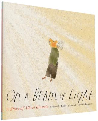 On a Beam of Light: A Story of Albert Einstein - Berne, Jennifer, PhD